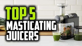 Best Masticating Juicers in 2018 - Which Is The Best Masticating Juicer?