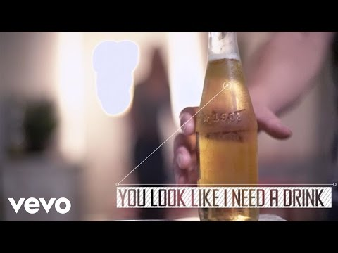 You Look Like I Need a Drink (Lyric Video)