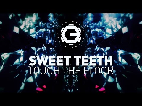 Sweet Teeth - Touch The Floor