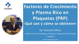 FACTORES DE CRECIMIENTO y PLASMA RICO EN PLAQUETAS -  Qué son y cómo se obtienen - ITRAMED - Instituto de Traumatología y Medicina Regenerativa Avanzada