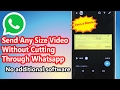 How to send large size video through WhatsApp without cutting or trimming | OneGeneral