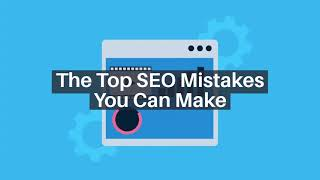 The Top SEO Mistakes you Could Be Making