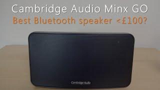 Cambridge Audio Minx GO - Review & multiple tests