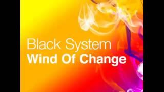 Black System -  Wind Of Change