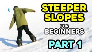 How to Turn on Steeper Slopes – Part 1 / Snowboarding Tutorial for beginners