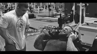 Leg Training | feat Chris Bumstead & Iain Valliere | Project X 18