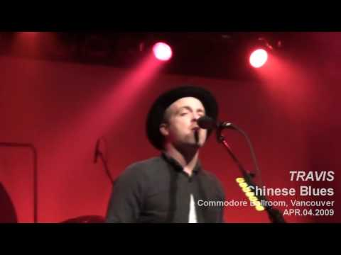 [HD] Travis - Chinese Blues, Vancouver 2009 Part 1/16
