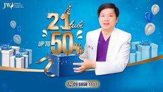 DR DUNG LIVE ĐẶC BIỆT: MỪNG SINH NHẬT JW 21 TUỔI, GIẢM 50% cho khách XEM LIVESTREAM