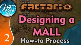 Factorio 0 17 Ep 1: Designing a Mall (Long Form) - Tutorial