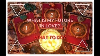 ❤️ PICK A CARD: What is my future in LOVE? What to do!