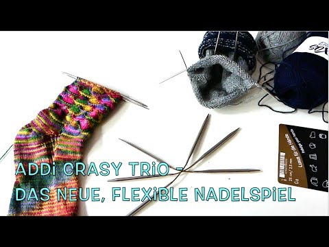 Die Stricknadel - Neuheit addiCraSyTrio, das flexible Nadelspiel