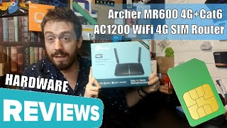 Archer MR600 AC1200 WiFi 4G SIM Router Hardware Review