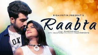 Raabta (राबता) VIDEO Song by Arnab Chakraborty - Popular Hindi Songs - Hindi Sad Songs