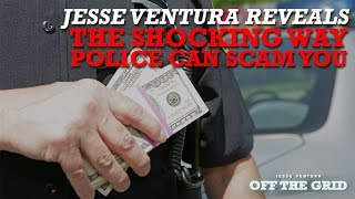 Jesse Ventura Reveals the Shocking Way Police Can Scam You  | Jesse Ventura Off The Grid - Ora TV