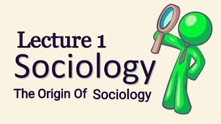 #1 Introduction to Sociology The Origin and development of Sociology