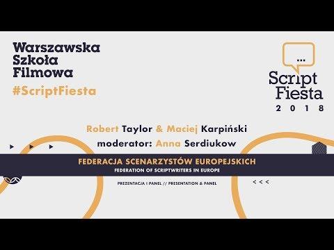 Federacja scenarzystów europejskich - Robert Taylor i Maciej Karpiński | Script Fiesta 2018