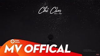 Chỉ Cần - Xám ft Dion | MV Remake