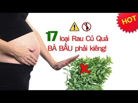 Bà bầu kiêng ăn 17 loại rau quả trái cây này để tránh sảy thai