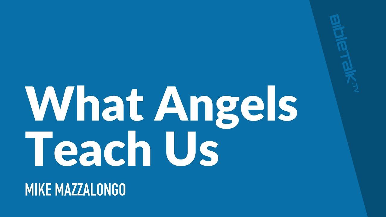 What Angels Teach Us