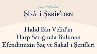 Kısa Video: Halid Bin Velid'in Harp Sarığında Bulunan...