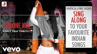 Salone Kya - What's Your Rashee? Official Bollywood Lyrics
