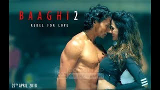 Baaghi 2 full video original (Tiger Shroff,Disha Patani)2018