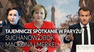 TAJEMNICZE spotkanie w Paryżu. Suchanow, Macron, Merkel… || Ordo Iuris. W imię zasad