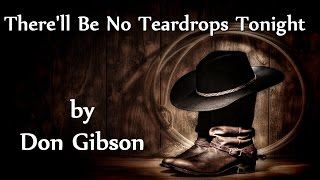 Don Gibson - There'll Be No Teardrops Tonight