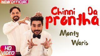Chinni Da Prontha (Full Video) | Monty & Waris | Desi Crew | Latest Punjabi Song 2018