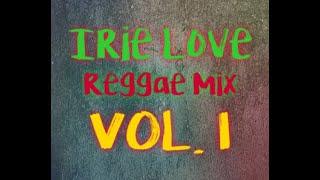 Irie Love - Reggae Mix Vol. 1