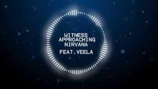 Approaching Nirvana feat. Veela - Witness