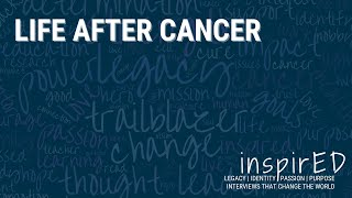 inspirED | Life After Cancer
