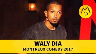 Waly Dia   Montreux Comedy 2017