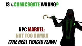 Is ComicsGate Wrong? (Part 2) - NPC Marvel: Not Too Human