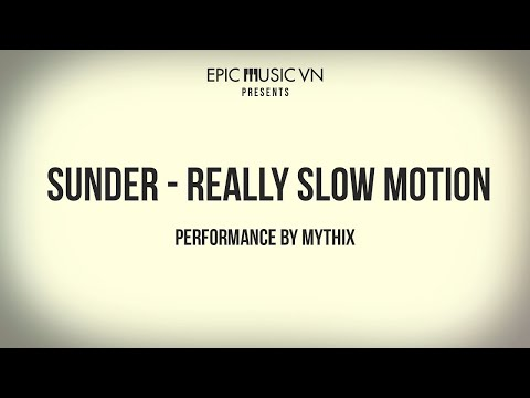Live Performance | Really Slow Motion - Sunder |  Epic Music VN