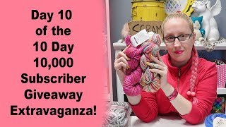 Day 10 of the 10 Day 10,000 Subscriber Giveaway Extravaganza!!!