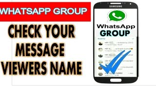 CHECK THE MESSAGE VIEWERS NAME- WHATSAPP GROUP / CHECK WHO VIEWED YOUR MESSAGE - WHATSAPP TRICKS !!!