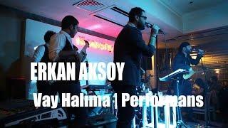 Erkan Aksoy-Vay Halıma (Gule)