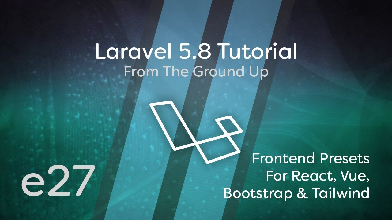 Cover image for the lesson by the title of Frontend Presets for React, Vue, Bootstrap & Tailwind CSS