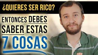 Video: 7 Cosas Que DEBES Saber Si Quieres Ser RICO