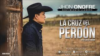 La Cruz Del Perdón (Audio) - Jhon Onofre  (Video)