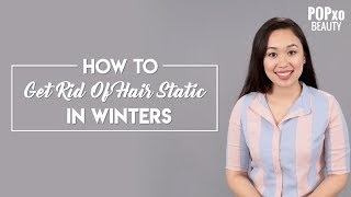 How To Get Rid Of Hair Static In Winter - POPxo Beauty