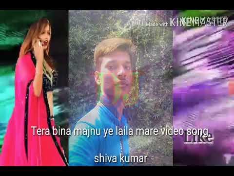 Tera bina majnu ye laila mare video song Shiva Kumar s