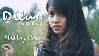 OST. Dilan (Medley Cover) | Rindu Sendiri, Kaulah Ahlinya Bagiku, Dulu Kita Masih SMA