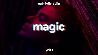 Gabrielle Aplin - Magic (Lyrics)