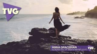Anna Graceman - Already Fallin' (Boysenberry Edit)