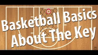 Basketball Basics | About The Key In Basketball