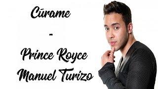 Prince Royce, Manuel Turizo - Cúrame (Letra)