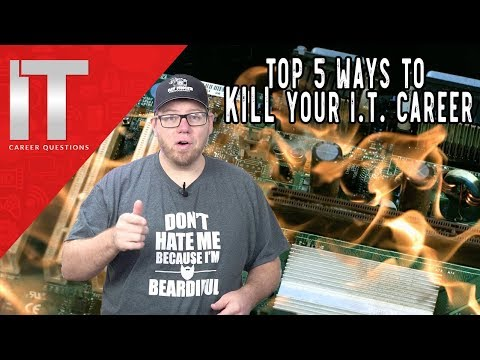 Top 5 Ways to Kill Your I.T. Career - Information Technology with Zach Hill