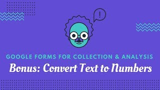 Google Forms: Bonus - Converting Text Entry to Numbers for Analysis